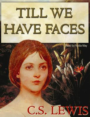 Till We Have Faces Lib/E: A Myth Retold Cover Image