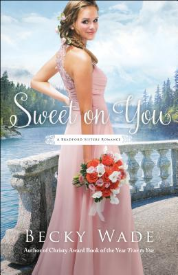 Cover for Sweet on You (Bradford Sisters Romance)