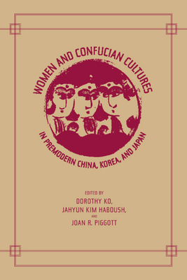 Cover for Women and Confucian Cultures in Premodern China, Korea, and Japan