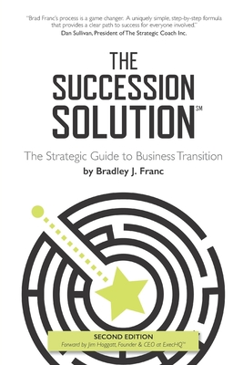 The Succession Solution: The Strategic Guide To Business Transition Cover Image