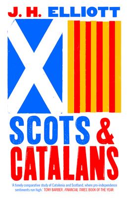 SCOTS & CATALANS - By J. H. Elliott