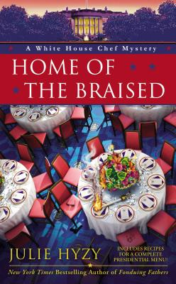 Home of the Braised (A White House Chef Mystery #7) Cover Image