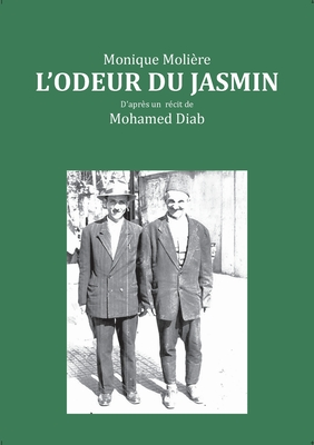 L'odeur du jasmin: D'aprés le récit de Mohamed Diab Cover Image