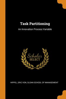 Task Partitioning: An Innovation Process Variable cover