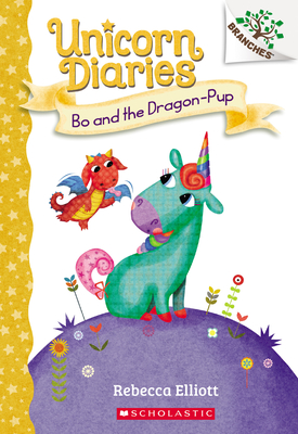 Bo and the Dragon-Pup: A Branches Book (Unicorn Diaries #2) Cover Image