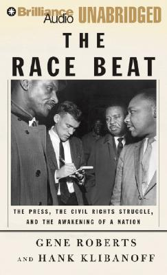 The Race Beat: The Press, the Civil Rights Struggle, and the Awakening of a Nation Cover Image