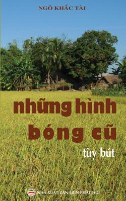 NHững Hinh Bong Cũ: Bản in Năm 2017 Cover Image