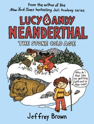 Lucy & Andy Neanderthal: The Stone Cold Age (Lucy and Andy Neanderthal #2) Cover Image