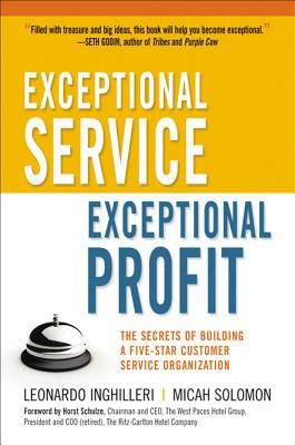 Exceptional Service, Exceptional Profit: The Secrets of Building a Five-Star Customer Service Organization Cover Image