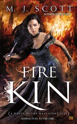 Cover for Fire Kin (Novel of the Half-Light City #4)