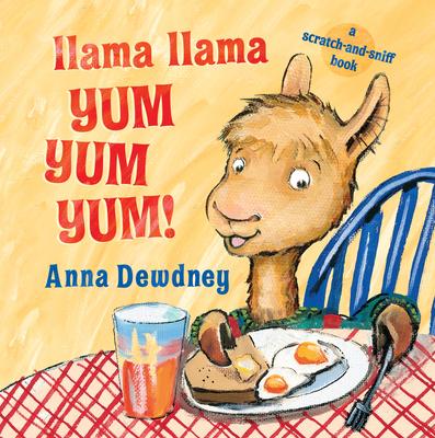 Llama Llama Yum Yum Yum!: A Scratch-and-Sniff Book Cover Image