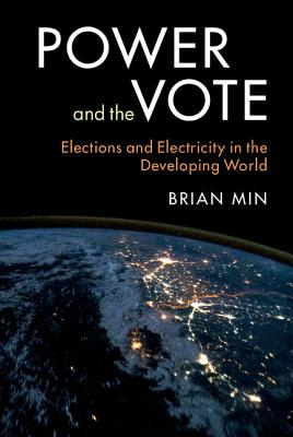 Power and the Vote: Elections and Electricity in the Developing World Cover Image
