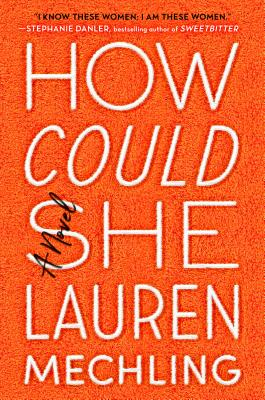 How Could She: A Novel Cover Image