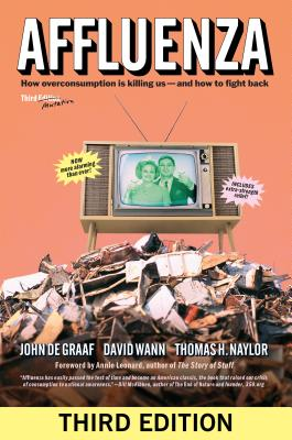 Affluenza: How Overconsumption Is Killing Us--And How to Fight Back Cover Image