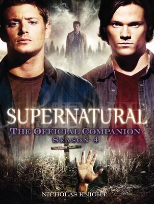 Supernatural: The Official Companion Season 4 Cover Image