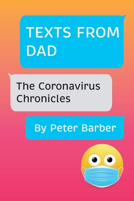 Texts From Dad: The Coronavirus Chronicles Cover Image
