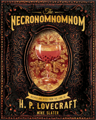 The Necronomnomnom: Recipes and Rites from the Lore of H. P. Lovecraft Cover Image