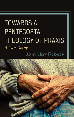 Towards A Pentecostal Theology of Praxis: A Case Study Cover Image