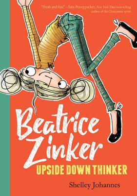 Beatrice Zinker, Upside Down Thinker (Beatrice Zinker Upside Down Thinker #1) Cover Image