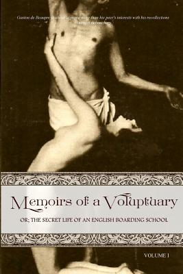 Memoirs of a Voluptuary [volume I]: Or; The Secret Life of an English Boarding School Cover Image