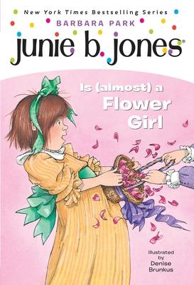 Junie B. Jones #13: Junie B. Jones Is (almost) a Flower Girl Cover Image