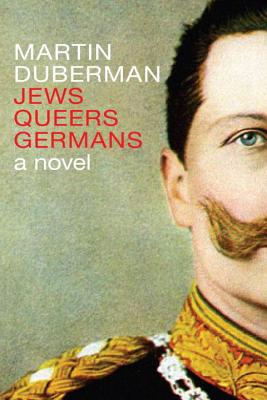 Jews Queers Germans: A Novel/History Cover Image