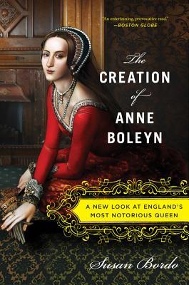 The Creation of Anne Boleyn Cover
