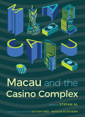 Macau and the Casino Complex (Gambling Studies Series) Cover Image