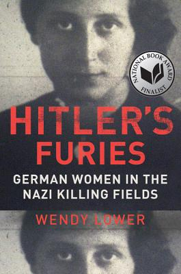Hitler's Furies: German Women in the Nazi Killing Fields Cover Image