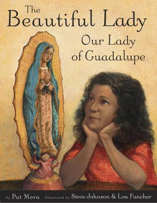 The Beautiful Lady: Our Lady of Guadalupe Cover Image