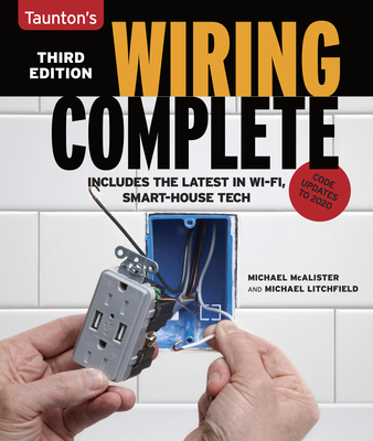 Wiring Complete 3rd Edition: Includes the Latest in Wi-Fi, Smart-House Technology Cover Image