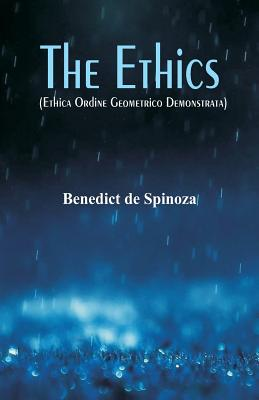 The Ethics: (Ethica Ordine Geometrico Demonstrata) Cover Image