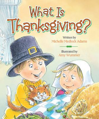 Cover for What Is Thanksgiving?