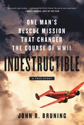 Indestructible Lib/E: One Man's Rescue Mission That Changed the Course of WWII Cover Image