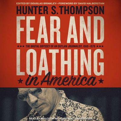 Fear and Loathing in America: The Brutal Odyssey of an Outlaw Journalist, 1968 1976 Cover Image
