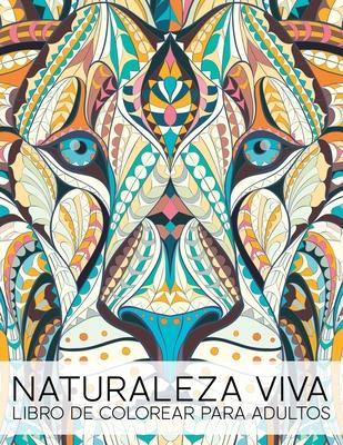 Naturaleza Viva: Libro De Colorear Para Adultos Cover Image