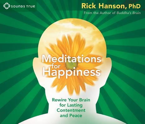 Meditations for Happiness: Rewire Your Brain for Lasting Contentment and Peace Cover Image