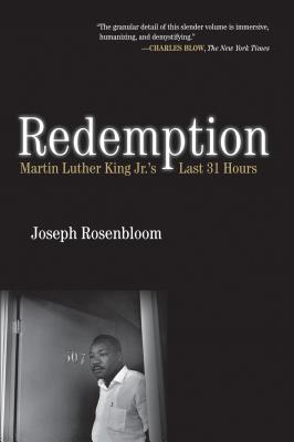Redemption: Martin Luther King Jr.'s Last 31 Hours Cover Image