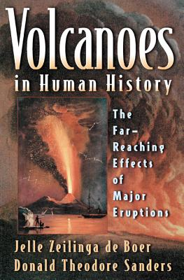 Volcanoes in Human History: The Far-Reaching Effects of Major Eruptions Cover Image