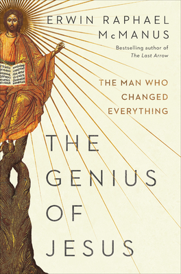 The Genius of Jesus: The Man Who Changed Everything Cover Image