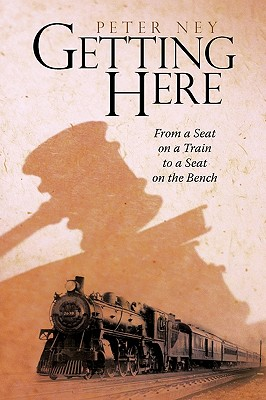 Getting Here: From a Seat on a Train to a Seat on the Bench Cover Image