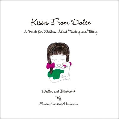 Kisses from Dolce: A Book for Children about Trusting and Telling Cover Image