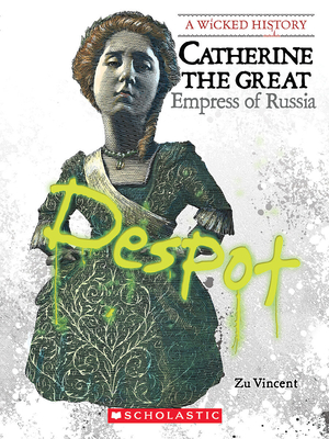 Catherine the Great (A Wicked History) Cover Image