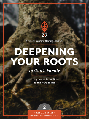 Deepening Your Roots in God's Family: Strengthened in the Faith as You Were Taught (2:7 #2) Cover Image