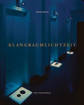 Christina Kubisch: Klangraumlichtzeit Cover Image