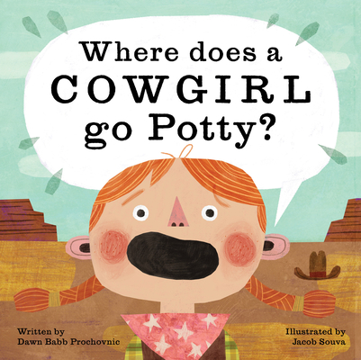 Where Does a Cowgirl Go Potty? Cover Image