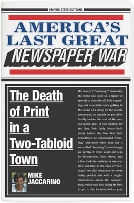 America's Last Great Newspaper War: The Death of Print in a Two-Tabloid Town Cover Image