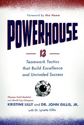 Powerhouse: 13 Teamwork Tactics That Build Excellence and Unrivaled Success Cover Image