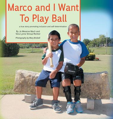 Marco and I Want to Play Ball: A True Story of Inclusion and Self-Determination Cover Image