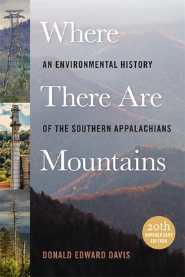Where There Are Mountains: An Environmental History of the Southern Appalachians Cover Image